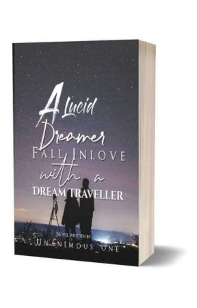 A lucid dreamer fall in love with a dream traveller (Completed) by Unanimous_one