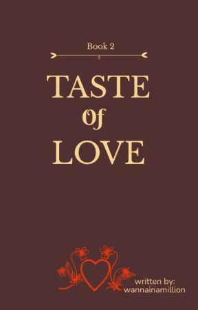 Taste Of Love (TOV BOOK II) by wannainamillion