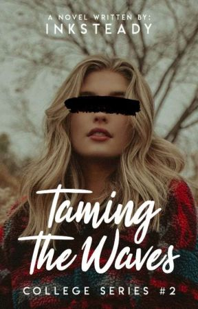 Taming the Waves (College Series #2) by inksteady