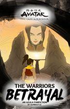 The Warrior's Betrayal (Azula gxg fanfic) by Supbro718