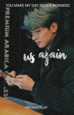 Us Again [SEVENTEEN WONWOO] by kwonspoiler