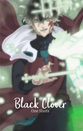 Black Clover | One Shots by HayRoss13