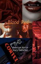 ~Blood Red~ American Horror Story FanFiction Hotel  by Kara_Smith1