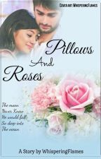 Pillows and Roses by WhisperingFlames