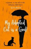 My Adopted Cat Is A God! cover