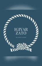 IGIYAR ZATO....💕 || PAID NOVEL (COMPLETED✅) by missxoxo00
