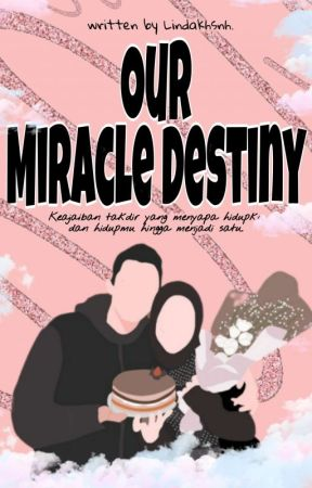 Our Miracle Destiny by lindakhsnh