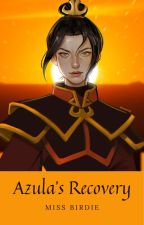 Azula's Recovery - Avatar: TLA by missbirdie4