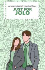 Dawson University Series #3: Just for Jolo by elleonaeb
