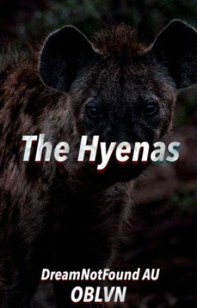The Hyenas {Dreamnotfound AU} by _OBLVN