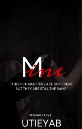 Mine [ EDITING ] by utieyab