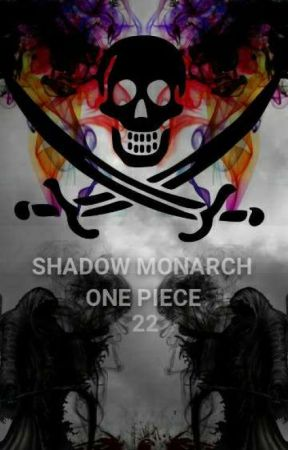 One Piece : Shadow Monarch  by SertaRetra
