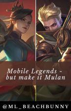 Mobile Legends - but make it Mulan by ML_BeachBunny