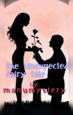 The Unexpected Fairy Tale by manumystery