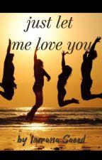 Just let me love you by reemsie