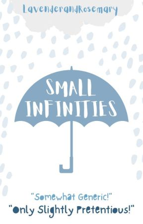 Small Infinities // Poetry by LavenderandRosemary