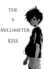 The 9 Millimeter Kiss by dalisjinx