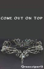 Come Out On Top by lvanbuskirk13