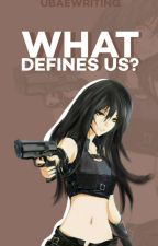 What Defines Us by UBaeWriting