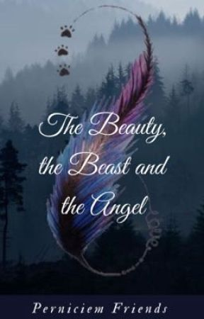 The Beauty, the Beast, and The Angel by VesperAverySage