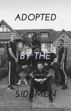 Adopted by the Sidemen by multistories2k20