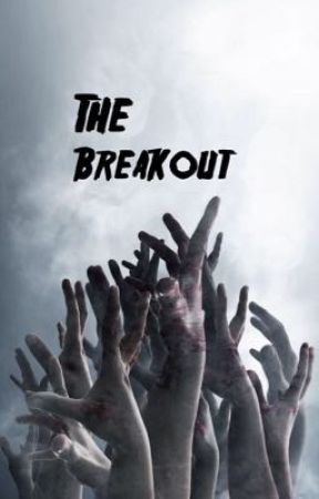The Breakout by TheOutbreak3