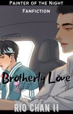 Brotherly Love | Painter Of The Night Fanfiction by _ReeChan_