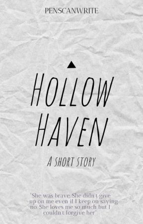 Hollow Haven ✔️ by penscanwrite