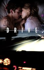 Drive [h.f-t. & j.l.] (COMPLETED) by slowestheartbeat