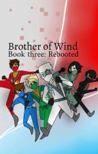 BIG BROTHER MORRO {book 3: rebooted} by DatNinjaLloyd