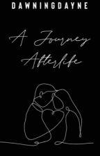 A Journey Afterlife by dawningdayne