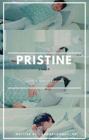PRISTINE *taegi*  ☑️ by shookyoongi_09