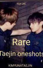 Rare|| Taejin Oneshots by KIMYUNAMIN7