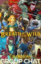 BOTW Champions Group Chat by ZeldaFan00003
