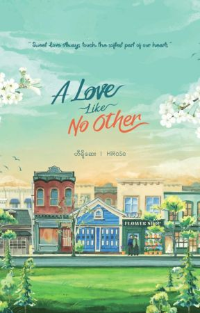 - A Love Like No Other - [ Completed ]  by Hirose_paing208