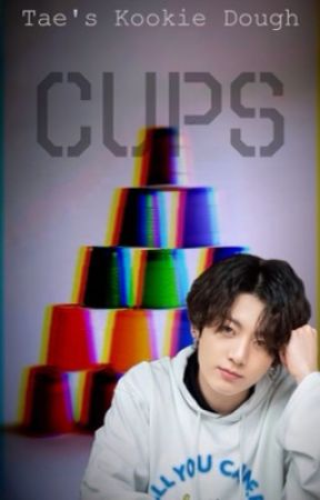 Cups | BTS Jungkook FF by TaesKookieDough