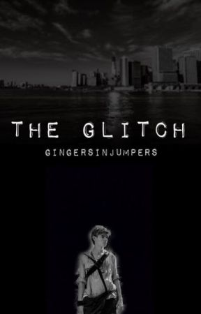 The Glitch (Newt || The Maze Runner Fanfiction) by GingersInJumpers