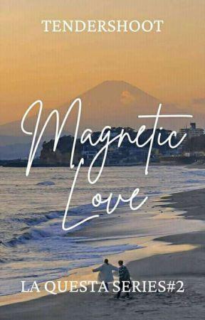 Magnetic Love (La Questa Series #2)  by TenderShoot