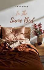 In The Same Bed | Treasure FF by Bluey_Min