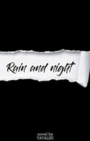 Rain And Night by tatalijou