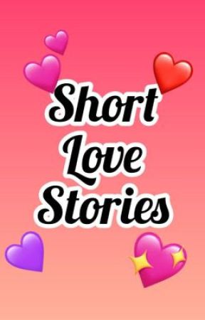 Short Love Stories by Turquoise206700