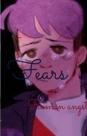 Fears.         (Roman Angst)  by HoneyBearCloud