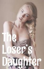 The Loser's Daughter by LamiaAmorist