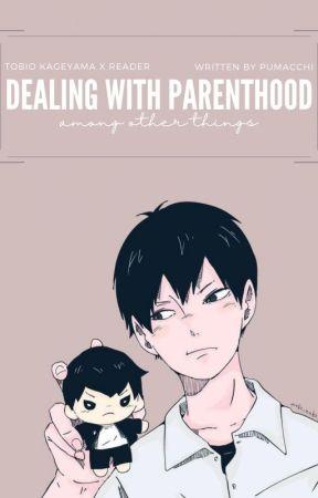 Dealing with Parenthood [Tobio Kageyama] by pumacchi