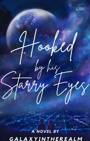 Hooked By His Starry Eyes by galaxyintherealm
