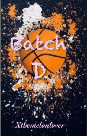 Batch D|📍 by xthemelonlover