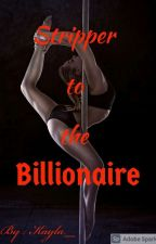 Stripper to the Billionaire by quiwn_kayla