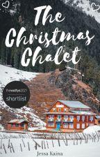The Christmas Chalet | ✓ by JessaKaina