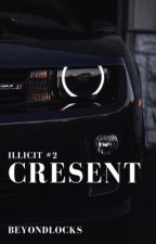 ILLICIT #2 : Crescent by beyondlocks