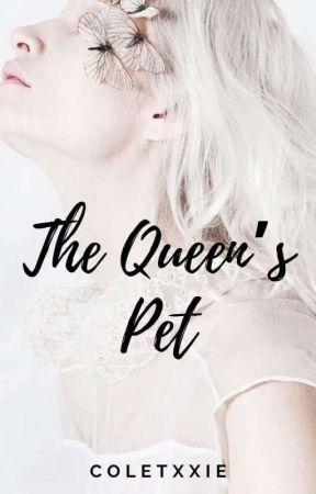 The Queen's Pet: Resurrection by Coletxxie